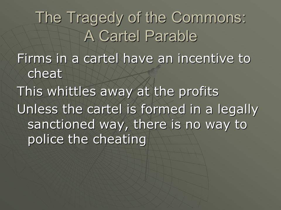 The Tragedy of the Commons: A Cartel Parable