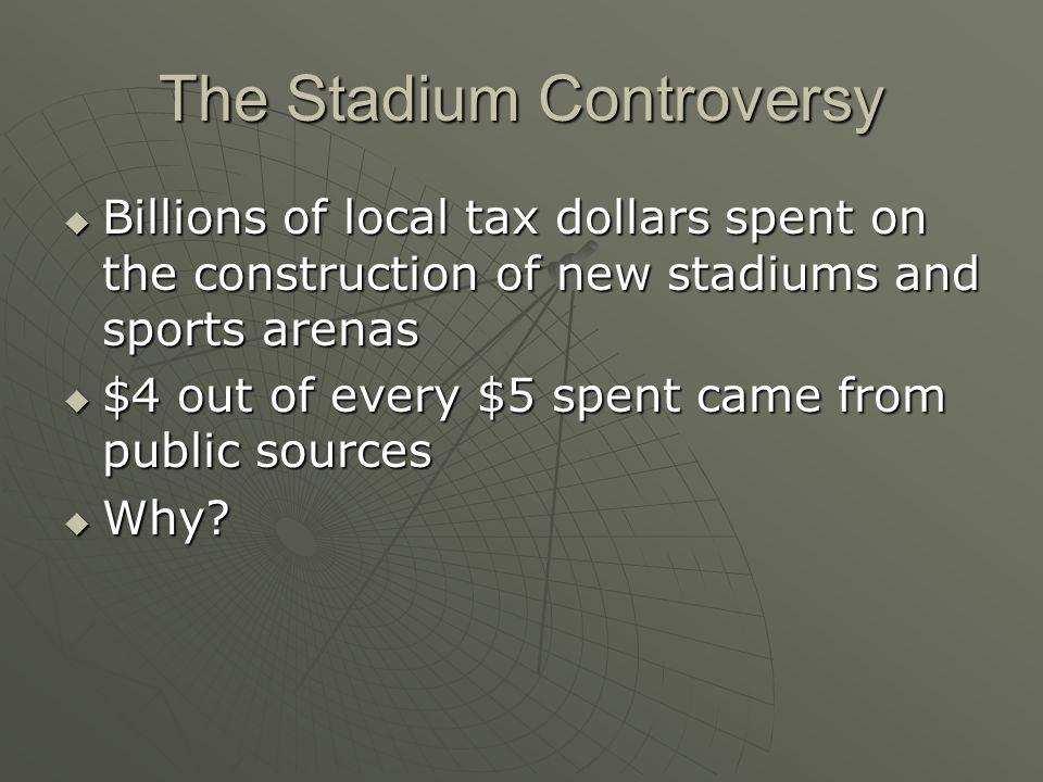 The Stadium Controversy