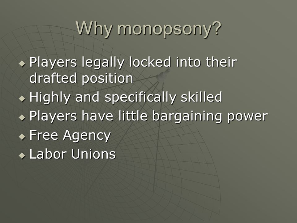 Why monopsony Players legally locked into their drafted position
