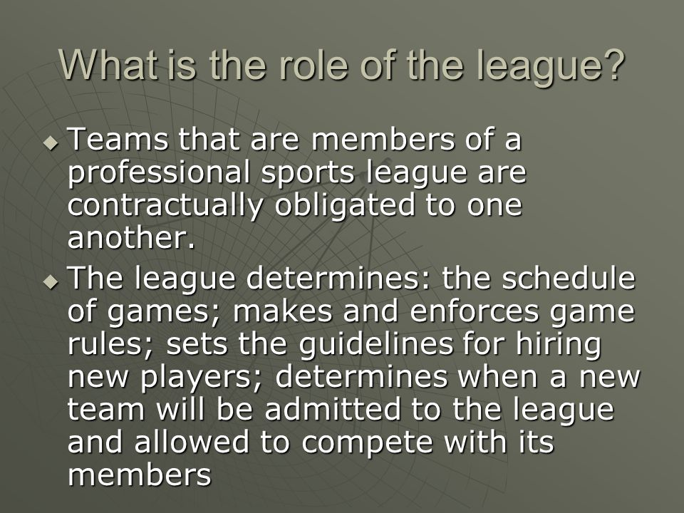 What is the role of the league