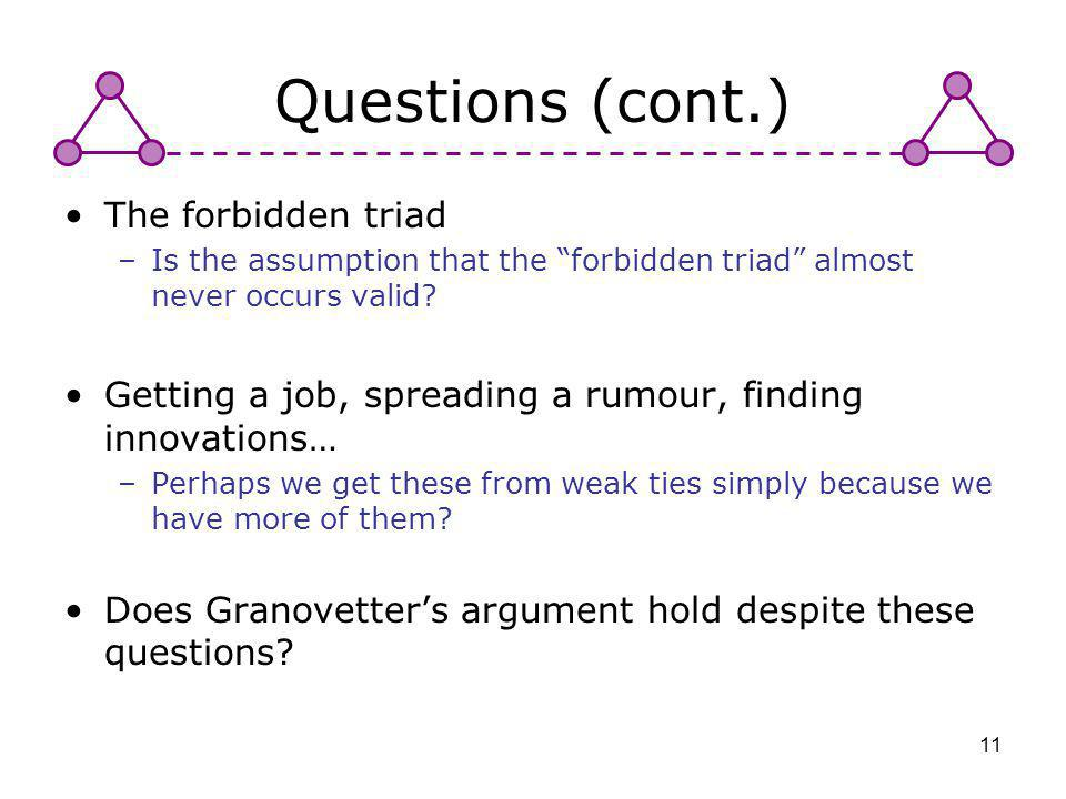 Questions (cont.) The forbidden triad