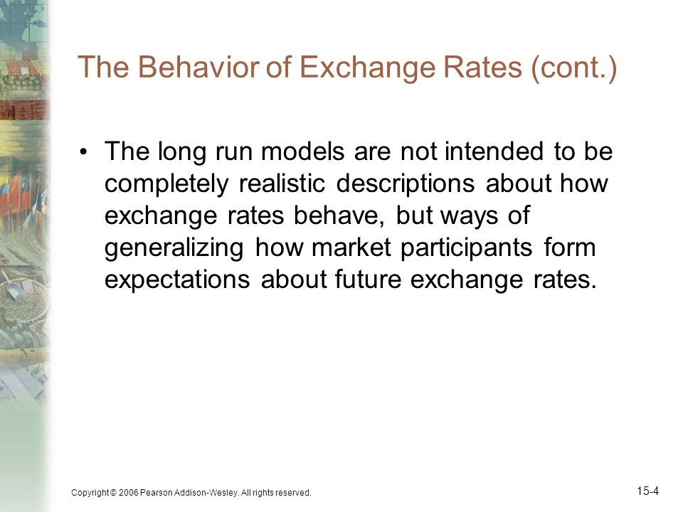 The Behavior of Exchange Rates (cont.)