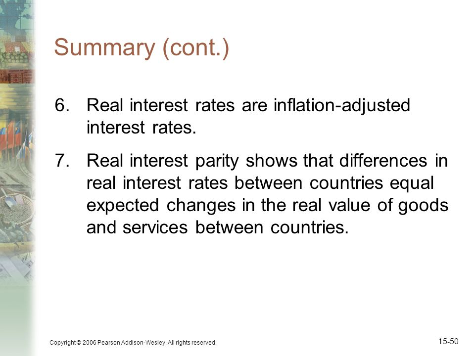 Summary (cont.) Real interest rates are inflation-adjusted interest rates.