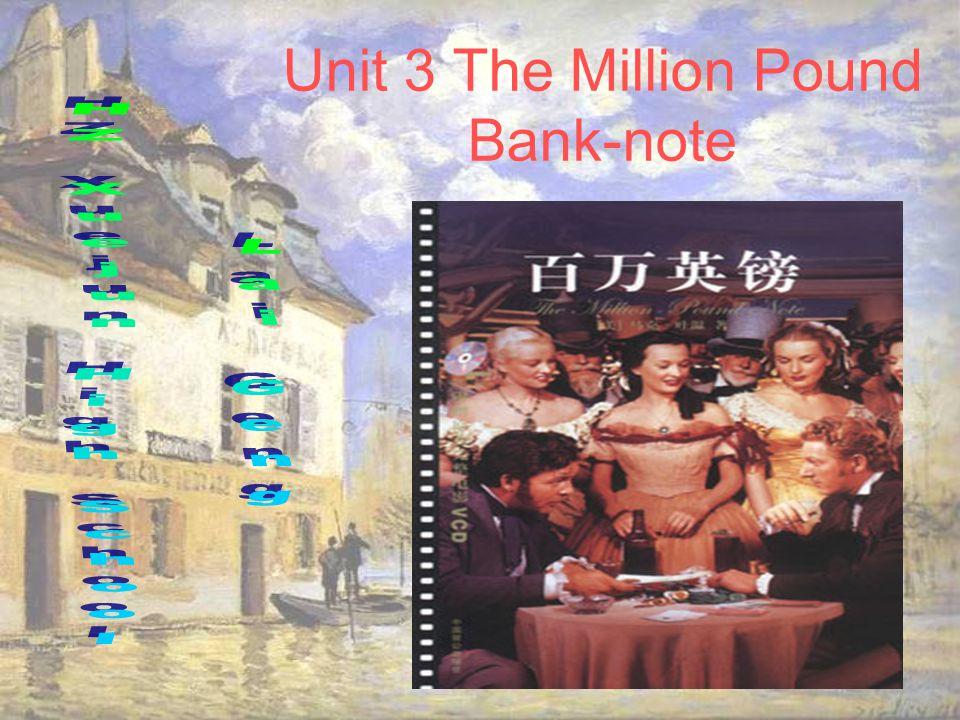 Unit 3 The Million Pound Bank-note