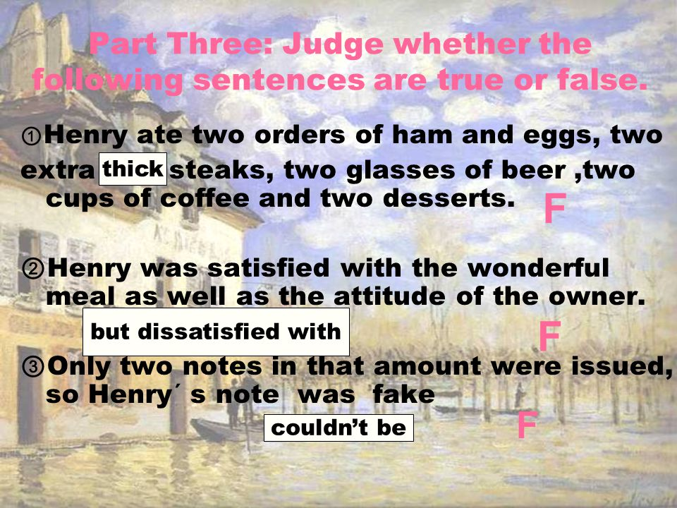 Part Three: Judge whether the following sentences are true or false.