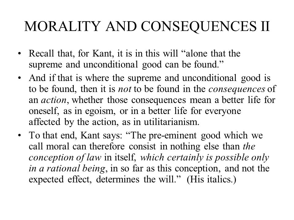 morality and consequences I personally believe that morality is a biblical thing,  which asserts that the consequences which would occur for each action defines the acceptability of such.