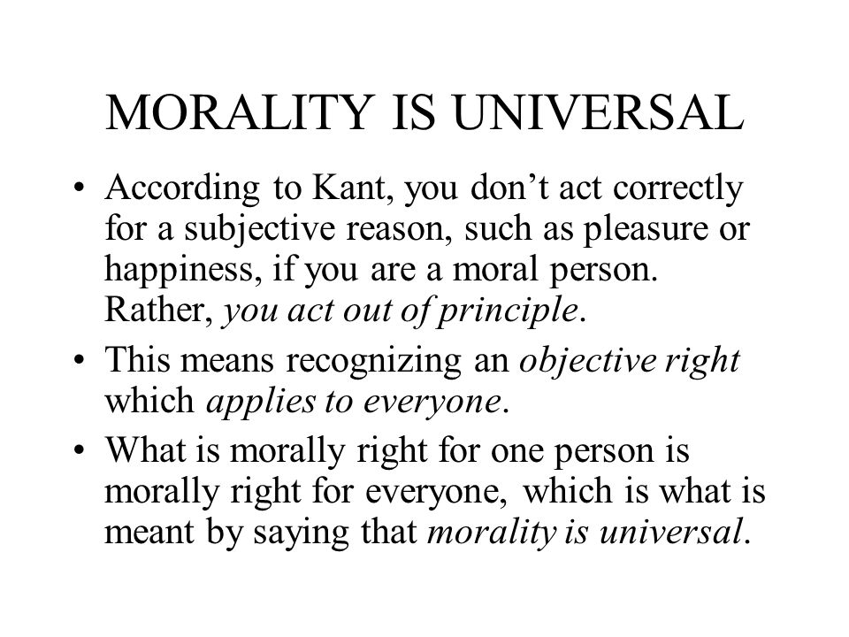 MORALITY IS UNIVERSAL