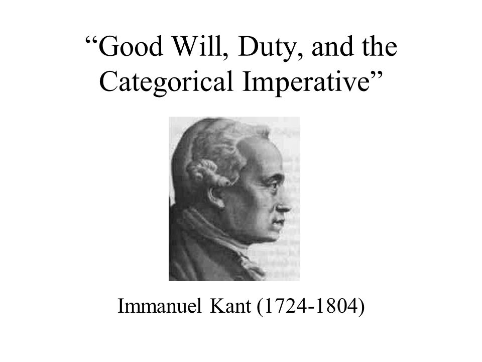 Good Will, Duty, and the Categorical Imperative