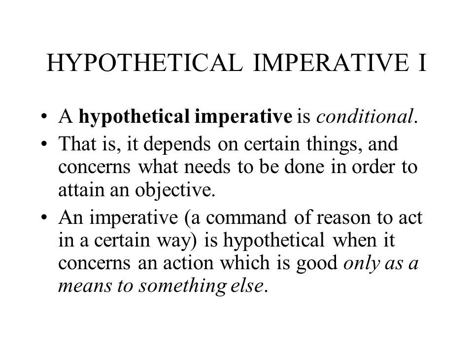 HYPOTHETICAL IMPERATIVE I