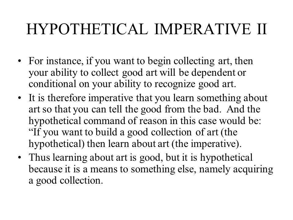 HYPOTHETICAL IMPERATIVE II