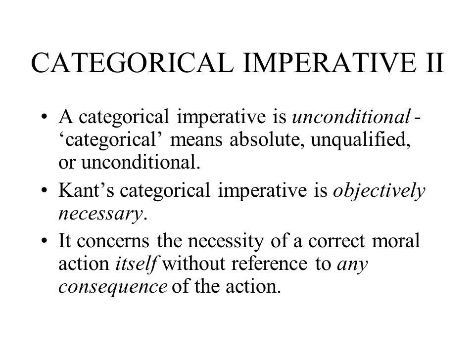 CATEGORICAL IMPERATIVE II