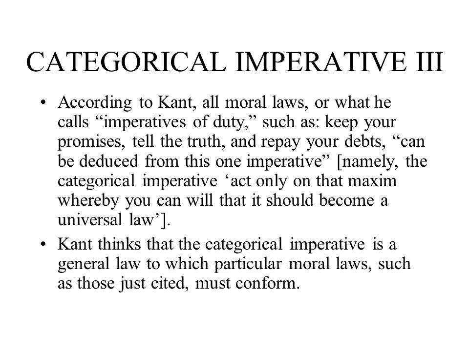 the universal law formation of the categorical imperative in kantian philosophy Essay kant: the universal law formation of the categorical imperative kantian philosophy outlines the universal law formation of the categorical imperative as a method for determining morality of actions.