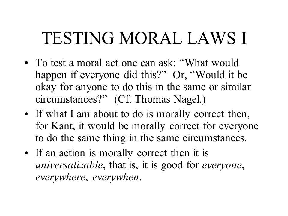 TESTING MORAL LAWS I