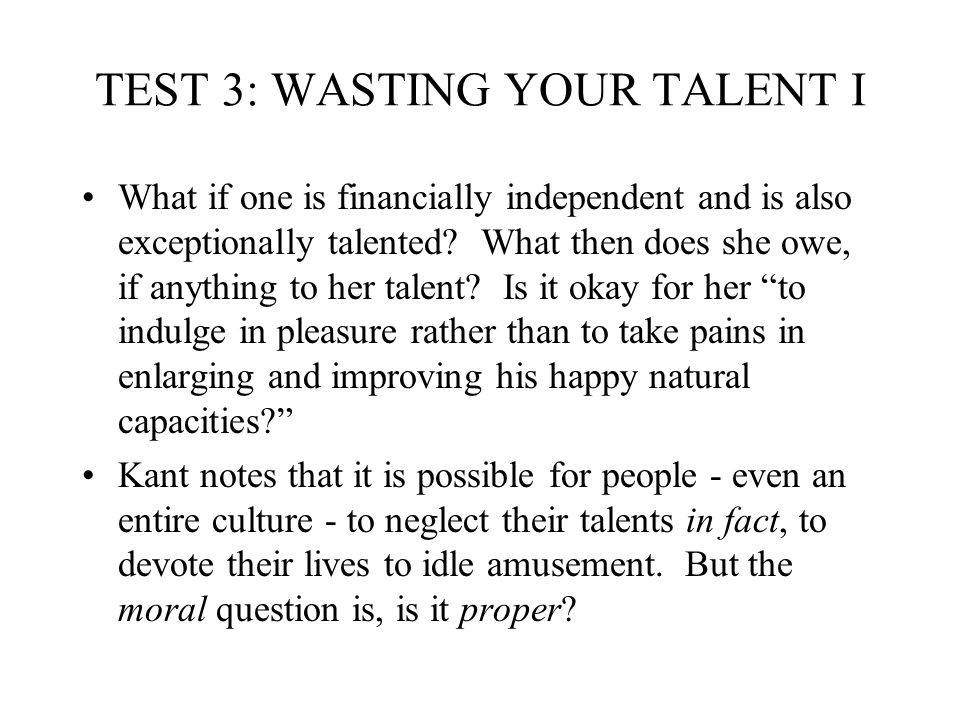 TEST 3: WASTING YOUR TALENT I