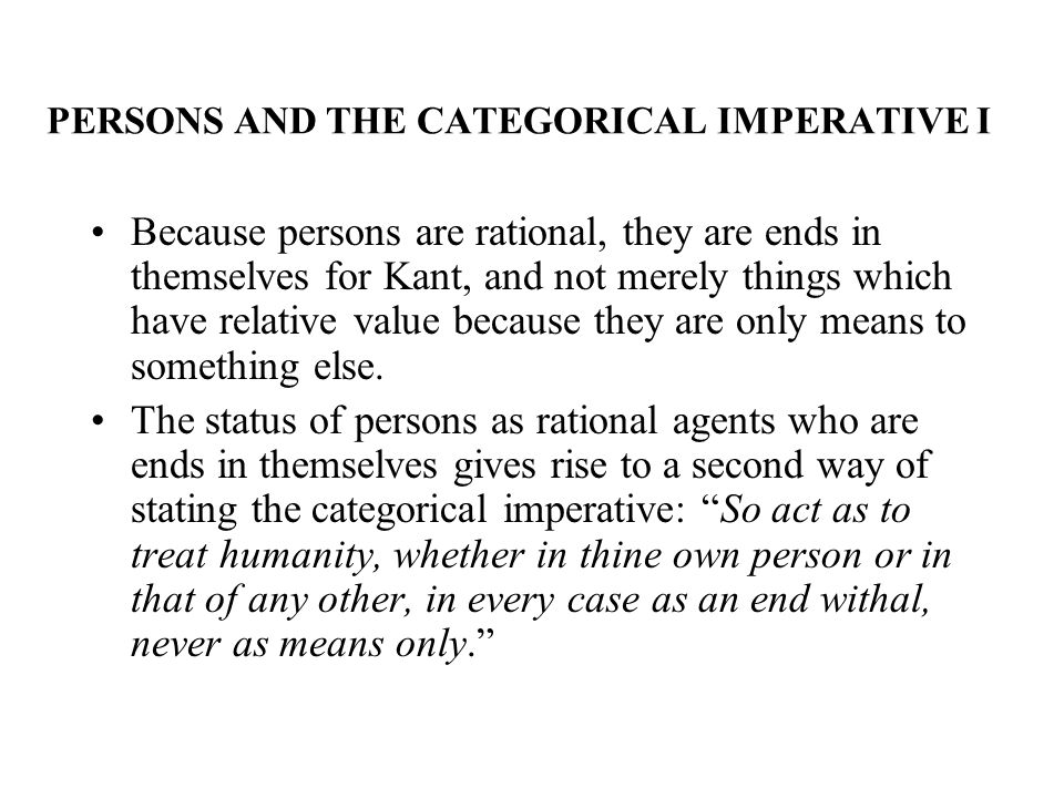 PERSONS AND THE CATEGORICAL IMPERATIVE I