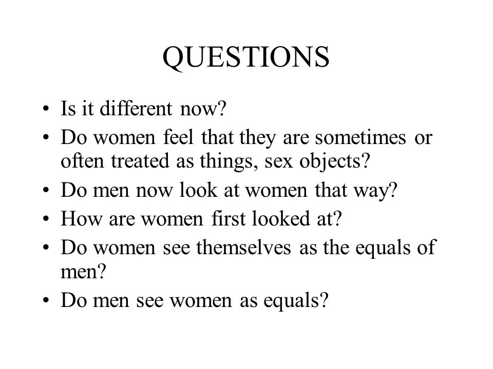 QUESTIONS Is it different now