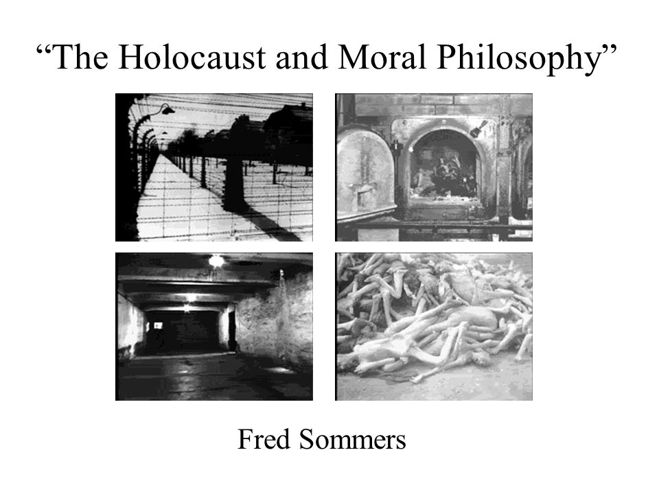 The Holocaust and Moral Philosophy