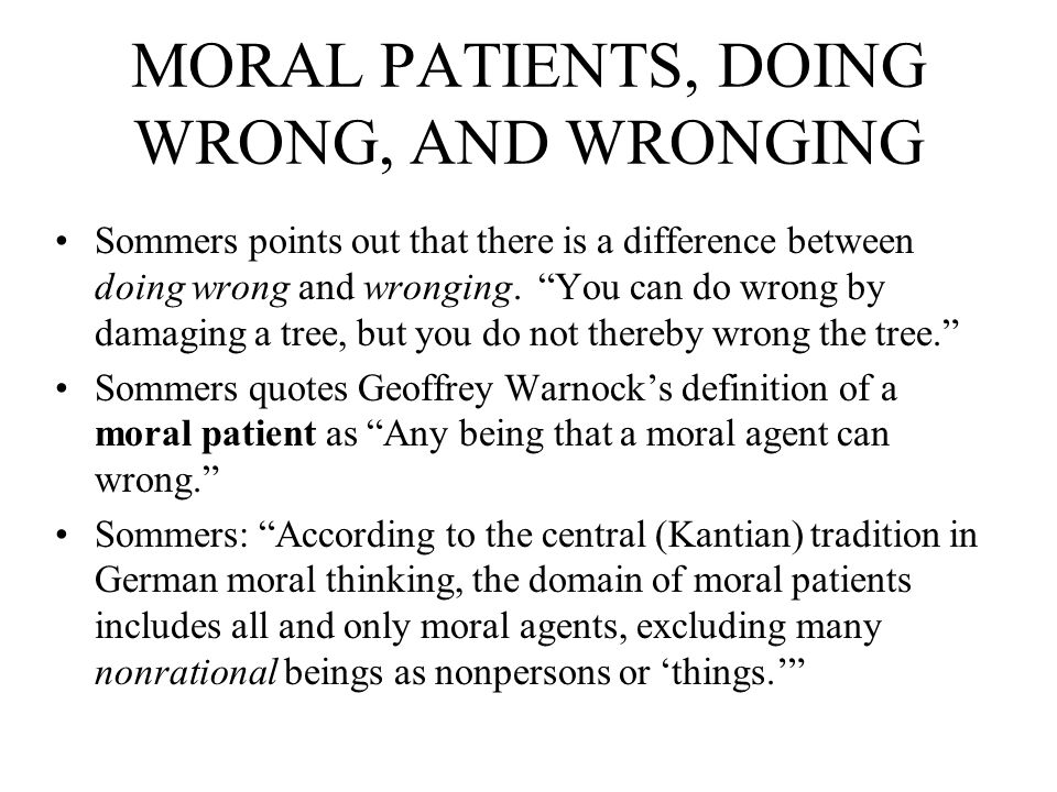 MORAL PATIENTS, DOING WRONG, AND WRONGING