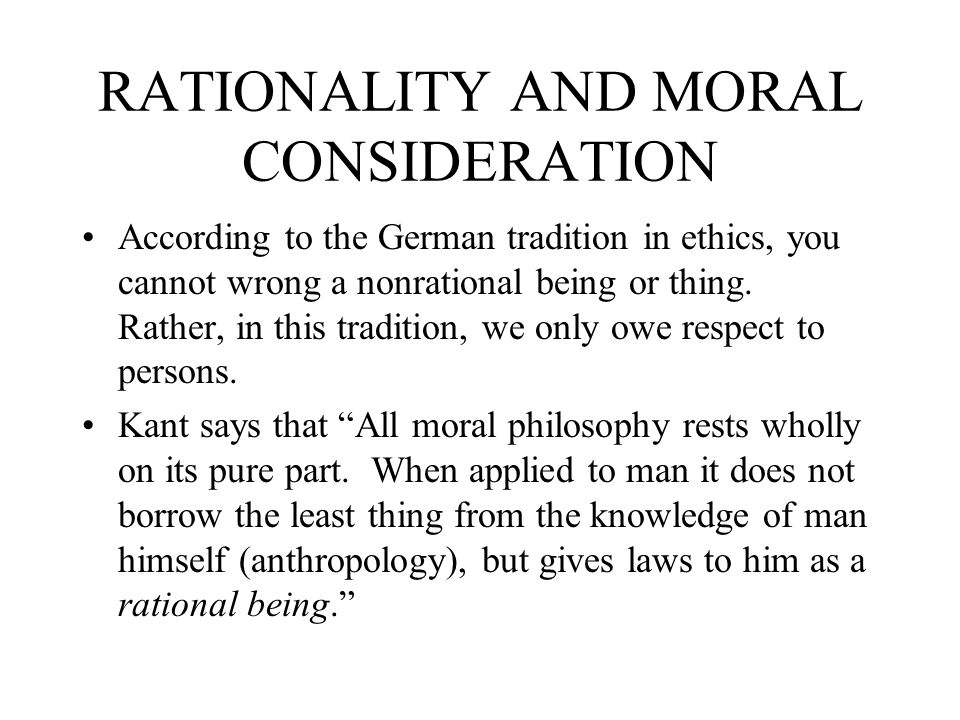 RATIONALITY AND MORAL CONSIDERATION