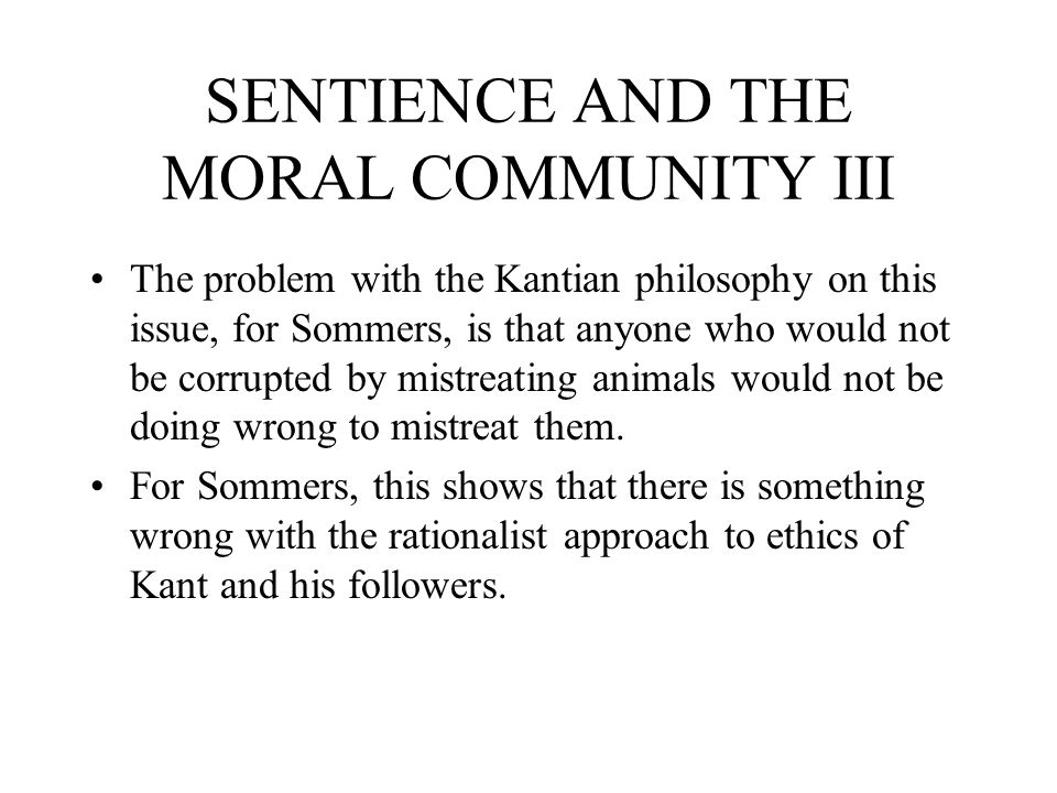 SENTIENCE AND THE MORAL COMMUNITY III
