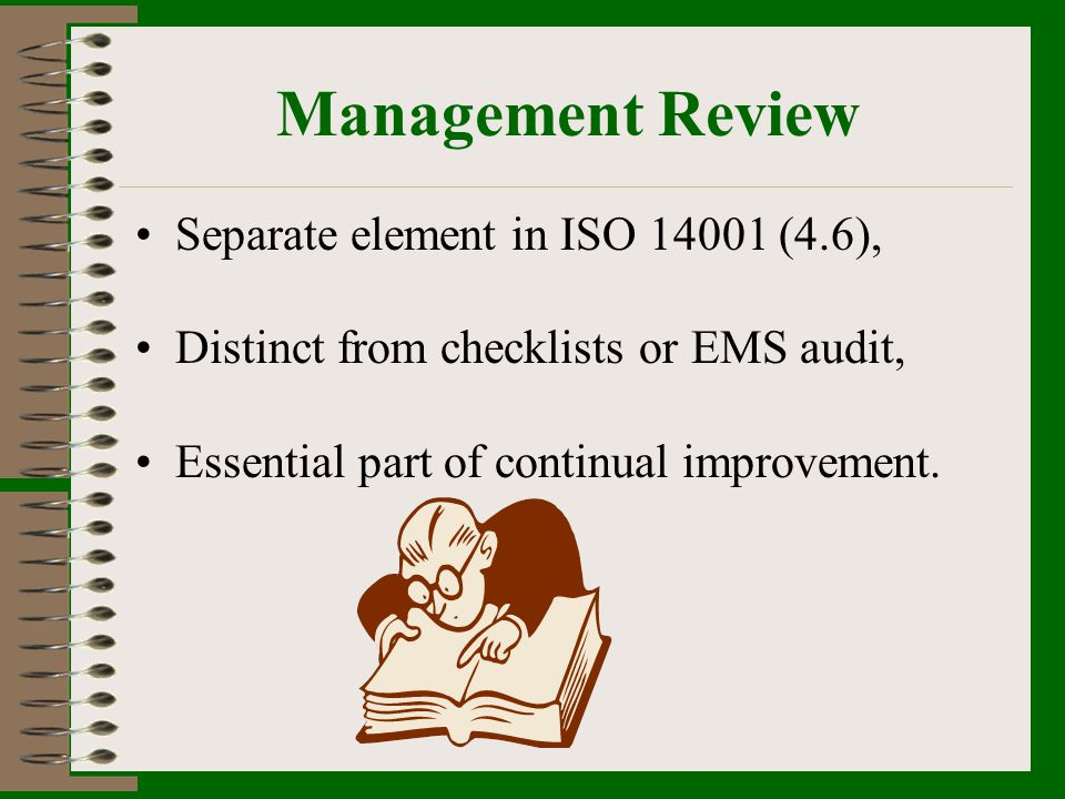 Management Review Separate element in ISO 14001 (4.6),