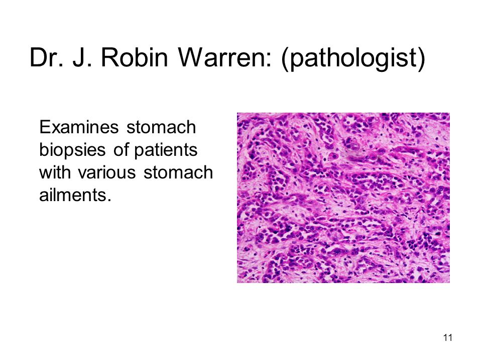 Dr. J. Robin Warren: (pathologist)