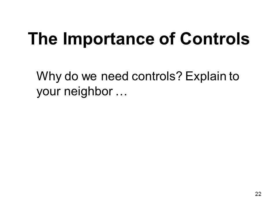 The Importance of Controls