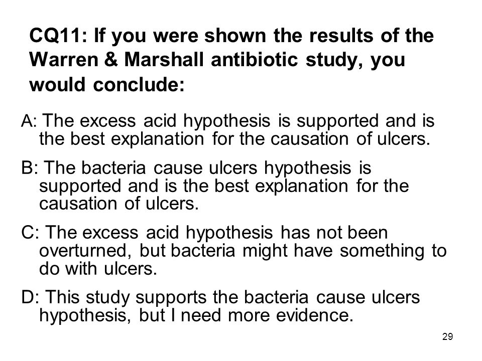 CQ11: If you were shown the results of the Warren & Marshall antibiotic study, you would conclude: