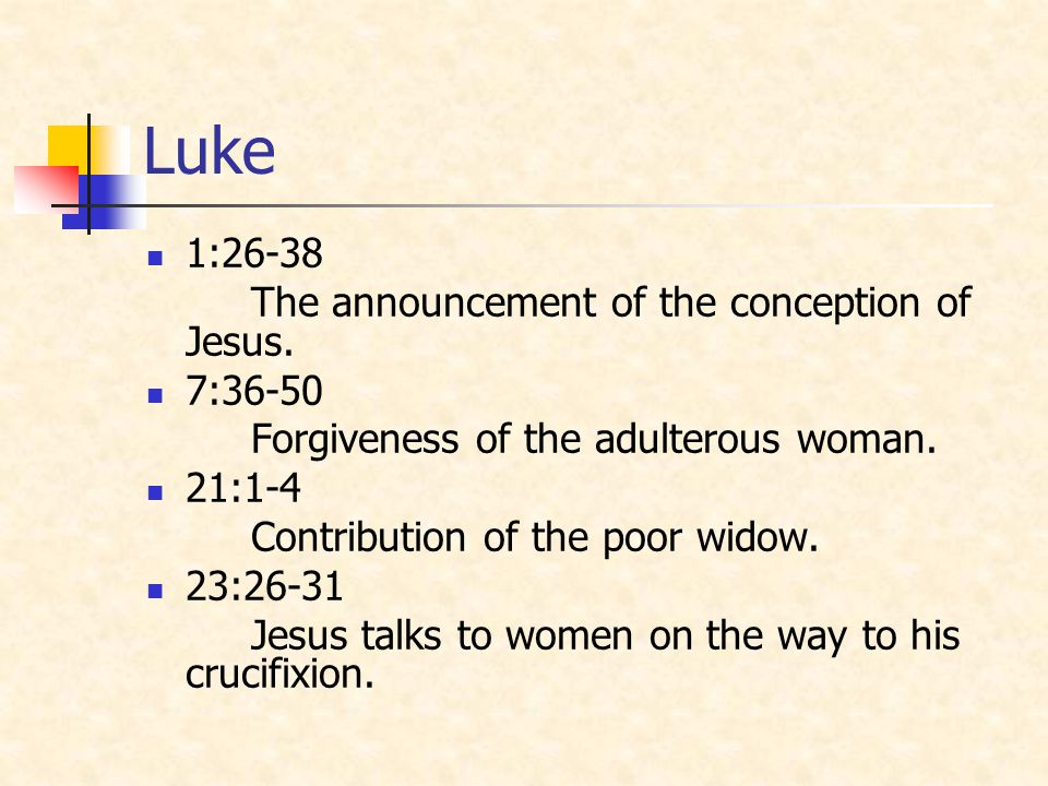 Luke 1:26-38 The announcement of the conception of Jesus. 7:36-50