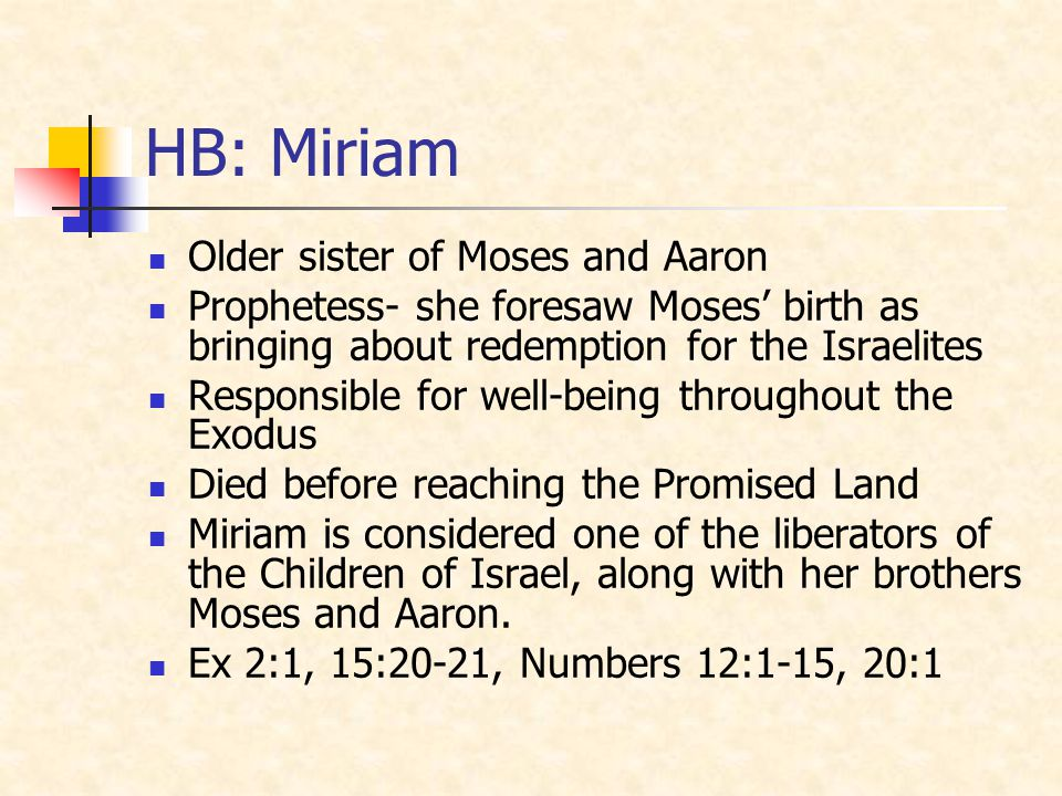HB: Miriam Older sister of Moses and Aaron