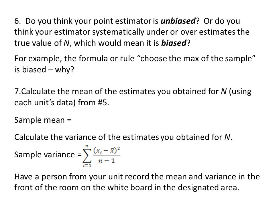 6. Do you think your point estimator is unbiased