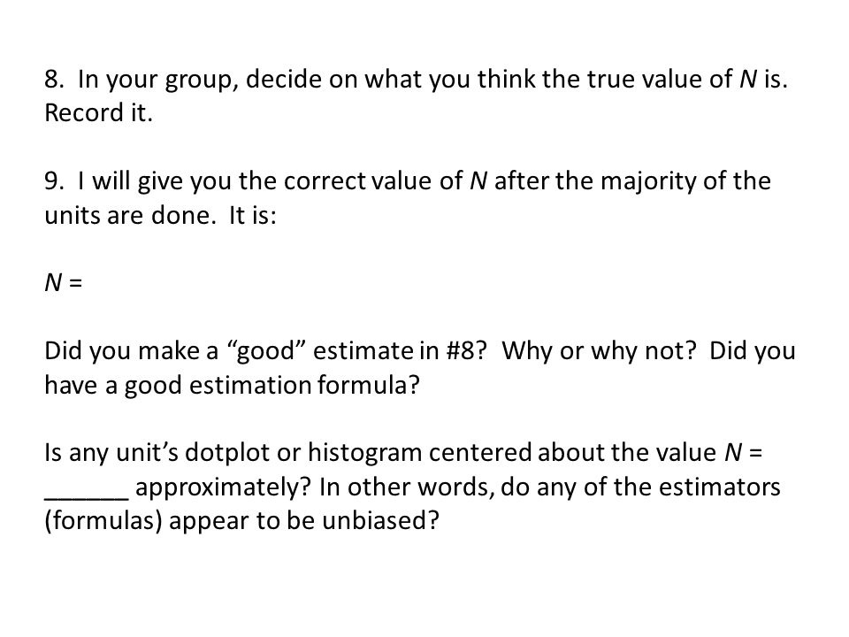 8. In your group, decide on what you think the true value of N is