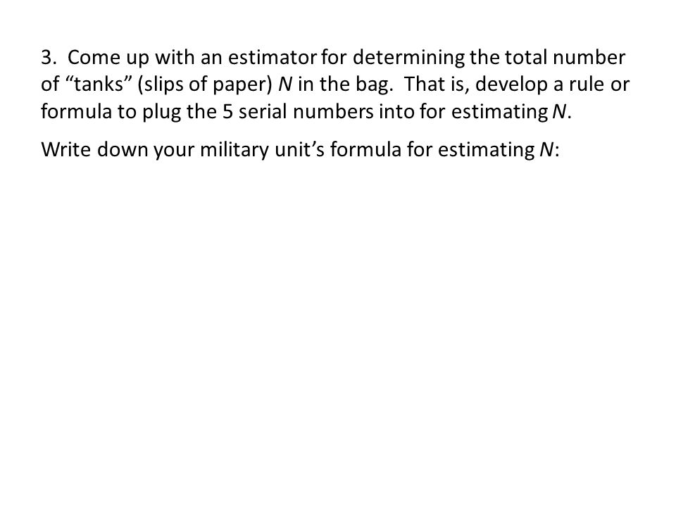 Write down your military unit's formula for estimating N: