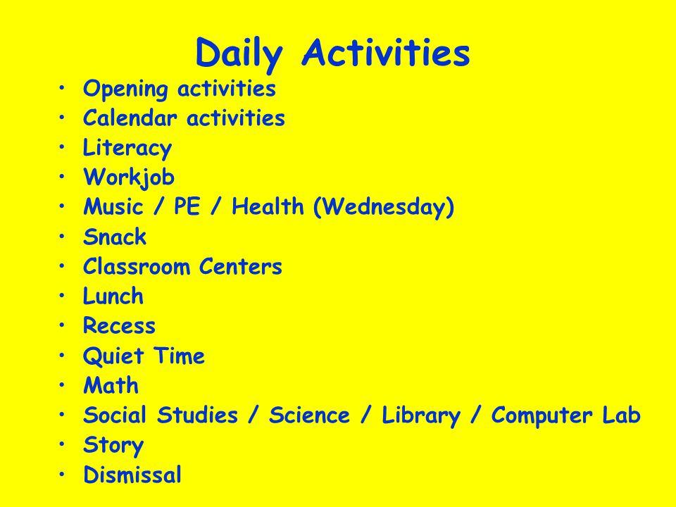 Daily Activities Opening activities Calendar activities Literacy