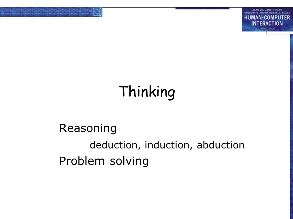 Reasoning deduction, induction, abduction Problem solving