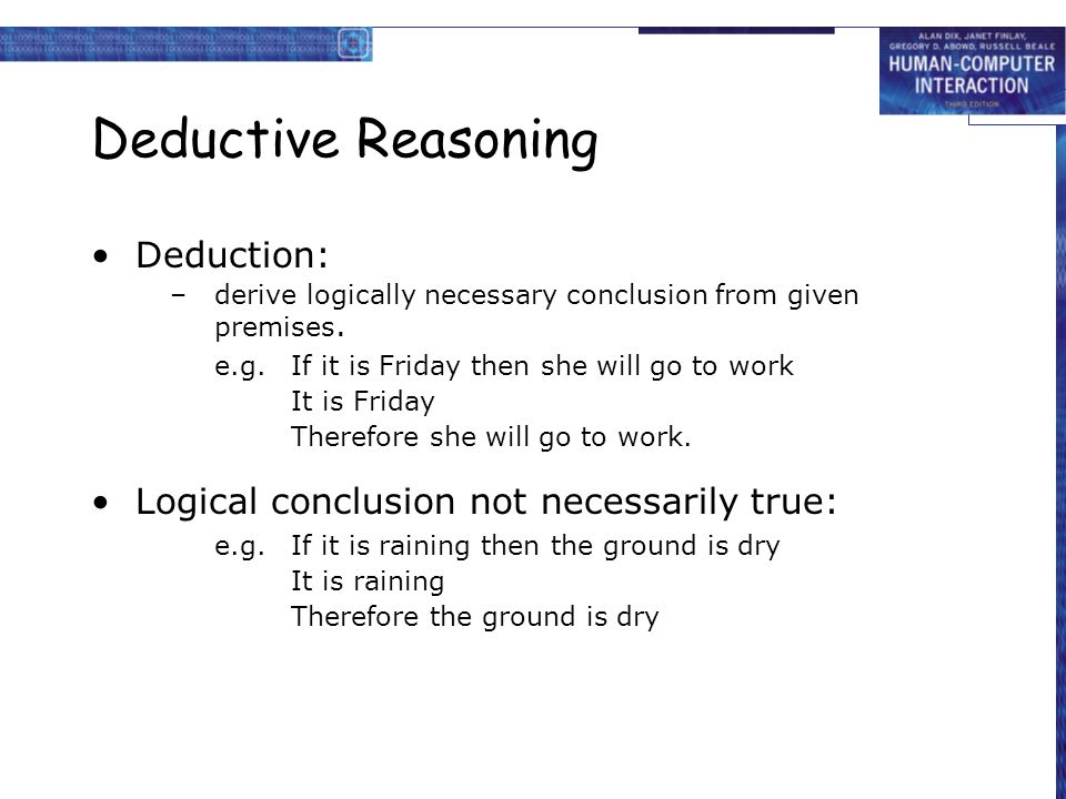 Deductive Reasoning Deduction: