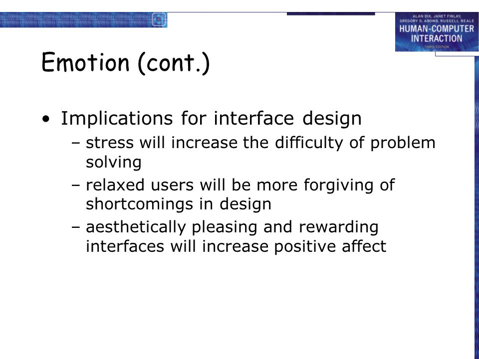 Emotion (cont.) Implications for interface design