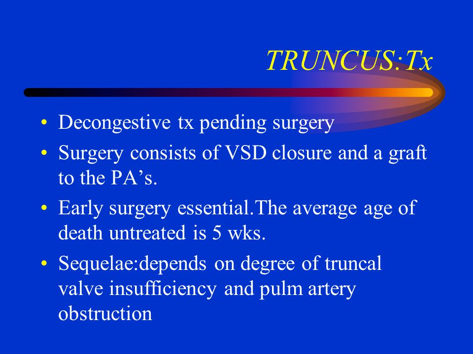 TRUNCUS:Tx Decongestive tx pending surgery