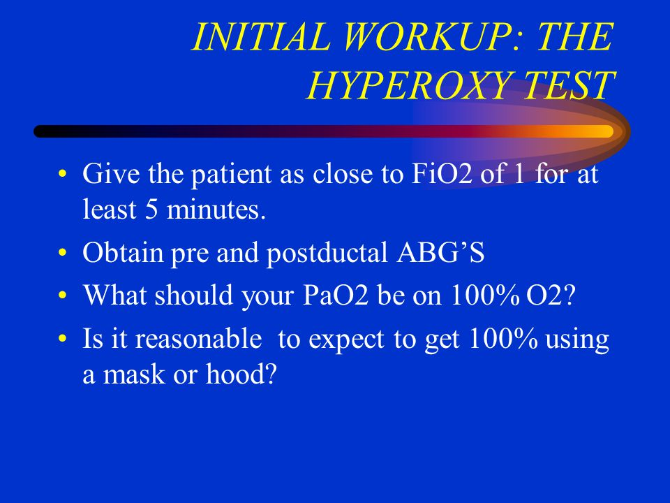 INITIAL WORKUP: THE HYPEROXY TEST