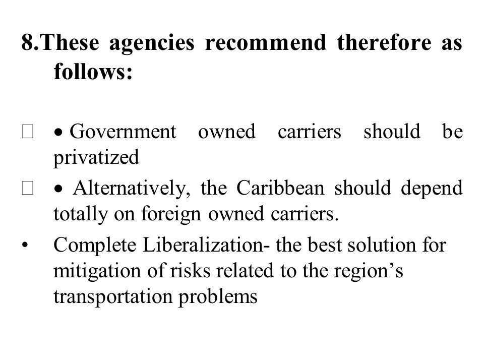 8.These agencies recommend therefore as follows: