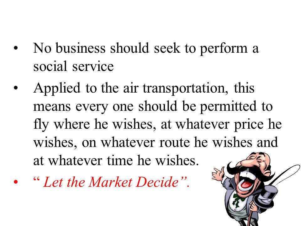 No business should seek to perform a social service