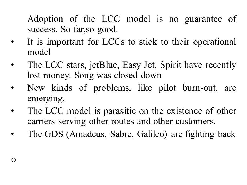 Adoption of the LCC model is no guarantee of success. So far,so good.