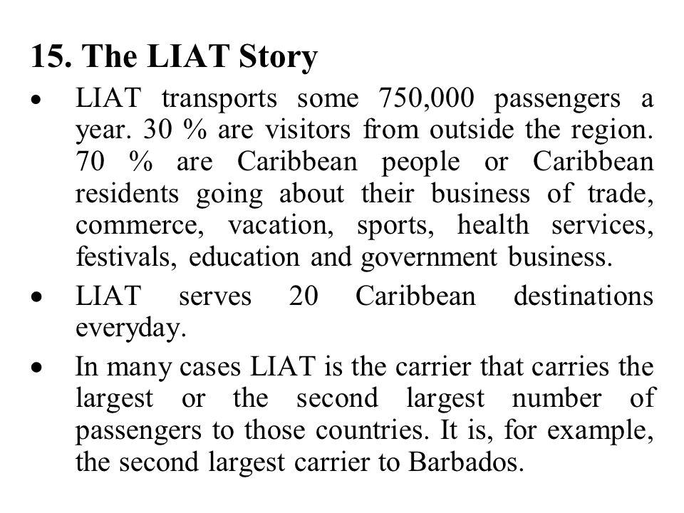 15. The LIAT Story · LIAT serves 20 Caribbean destinations everyday.