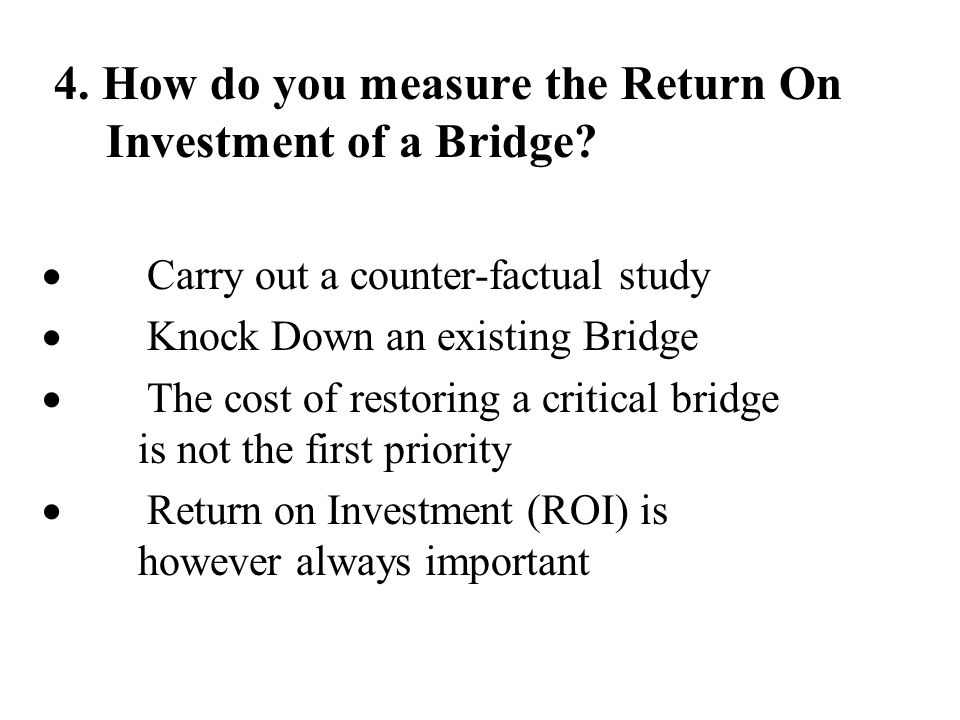 4. How do you measure the Return On Investment of a Bridge