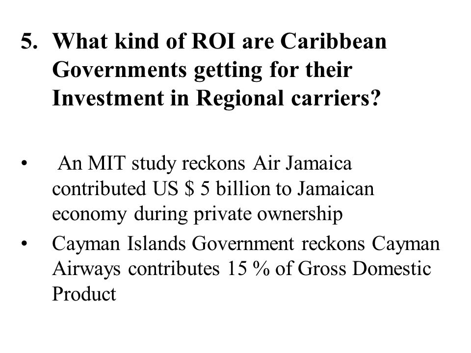 What kind of ROI are Caribbean Governments getting for their Investment in Regional carriers