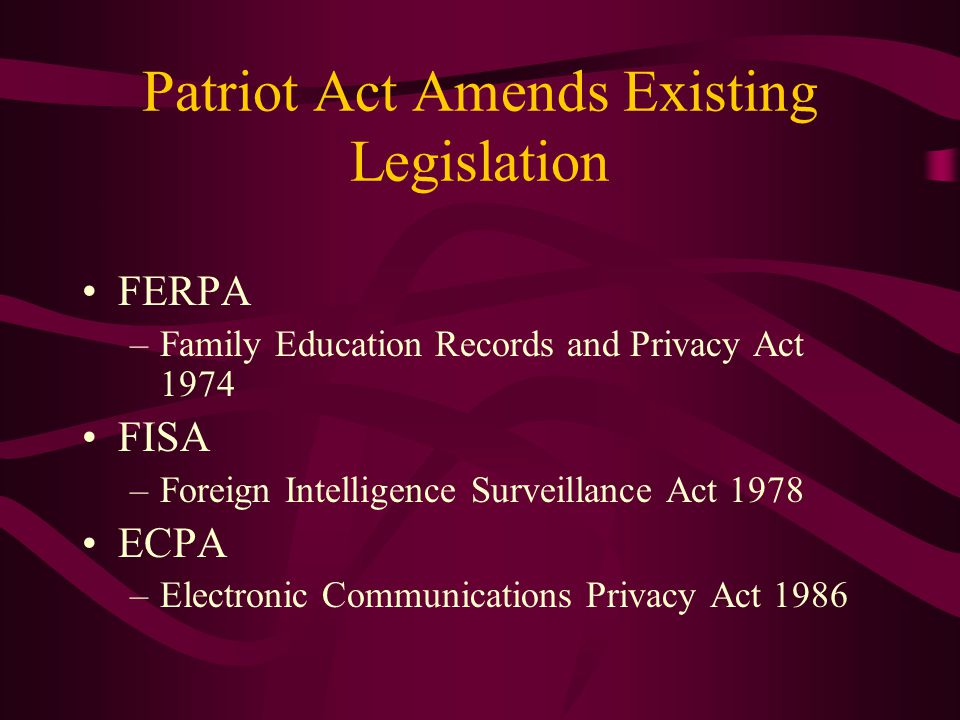 Patriot Act Amends Existing Legislation
