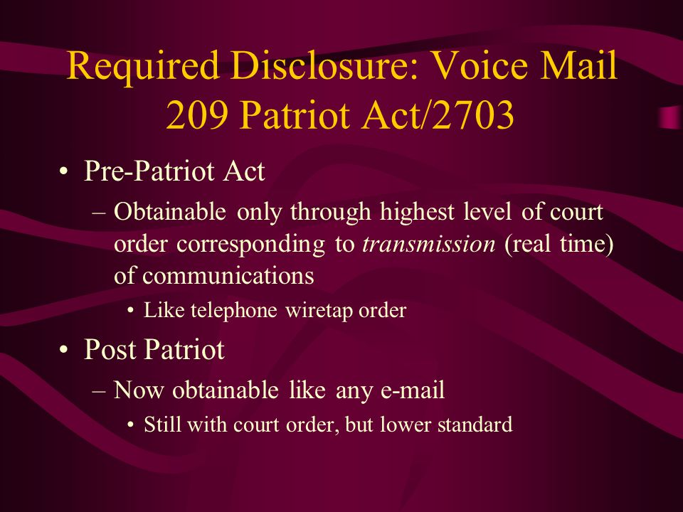 Required Disclosure: Voice Mail 209 Patriot Act/2703
