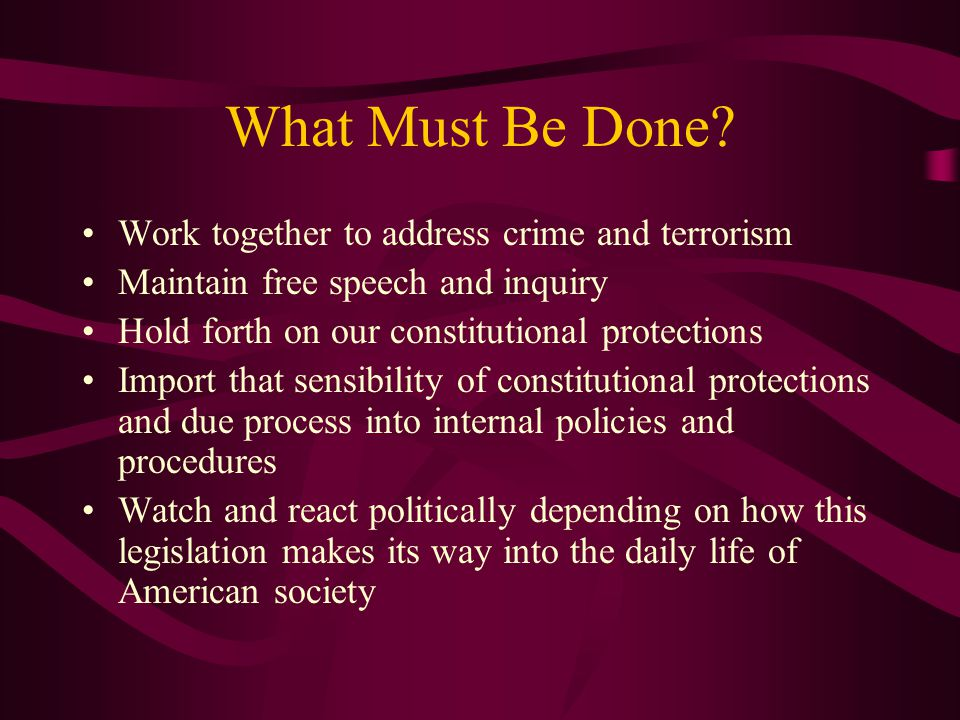 What Must Be Done Work together to address crime and terrorism
