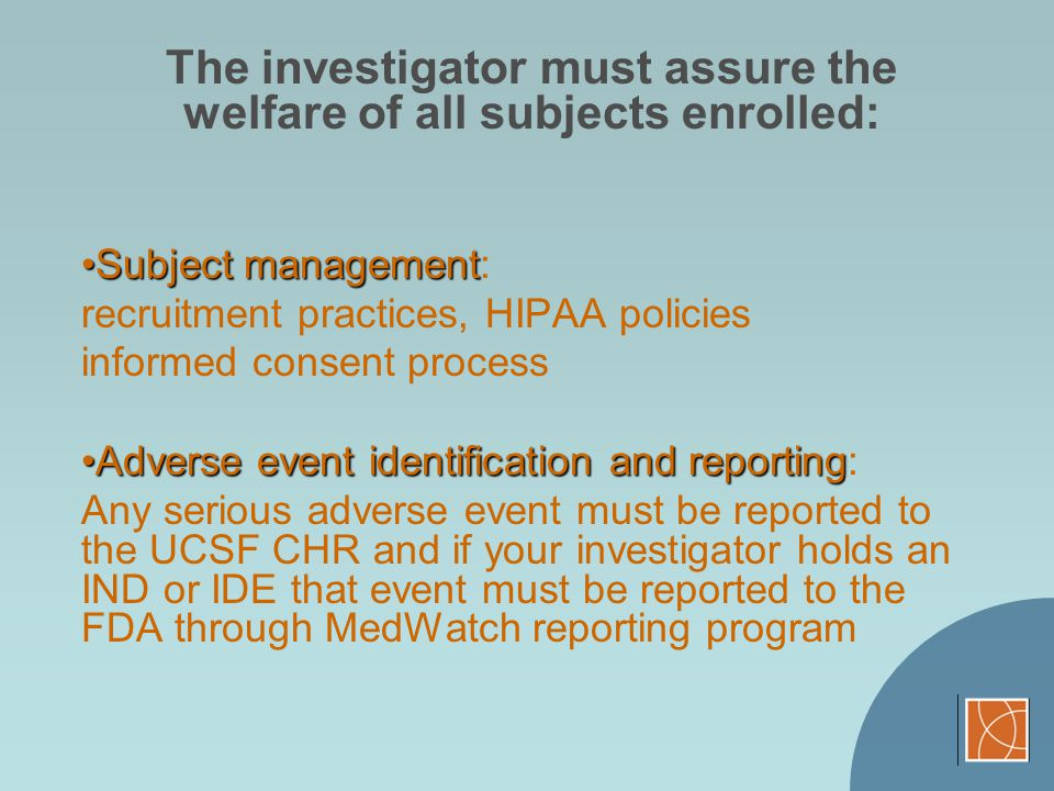 The investigator must assure the welfare of all subjects enrolled: