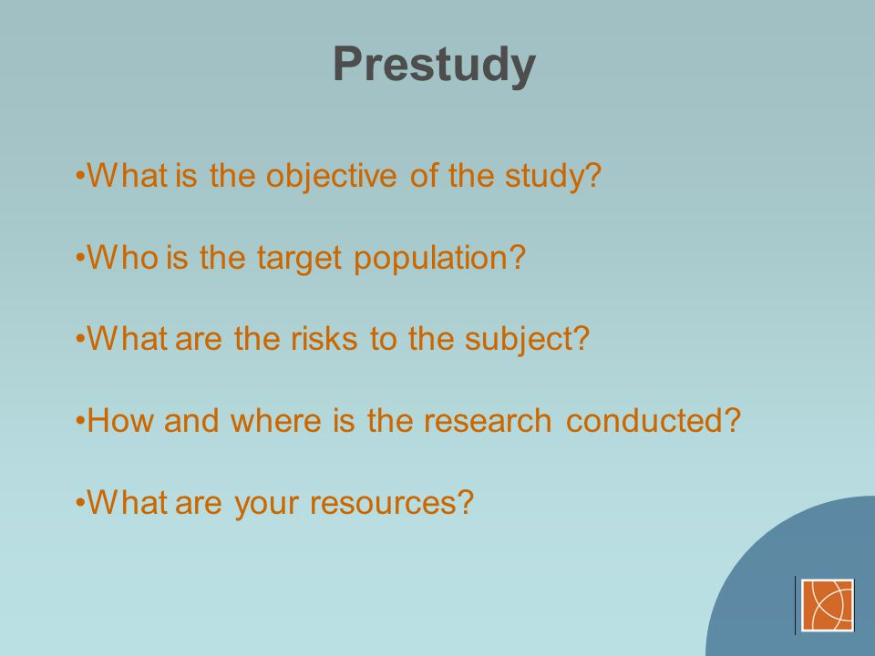 Prestudy What is the objective of the study